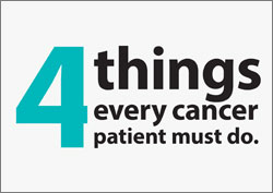 4 Things Every Cancer Patient Must Do