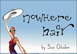 Nowhere Hair: Explains your cancer and chemo to your kids