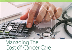 Managing The Cost Of Cancer Care