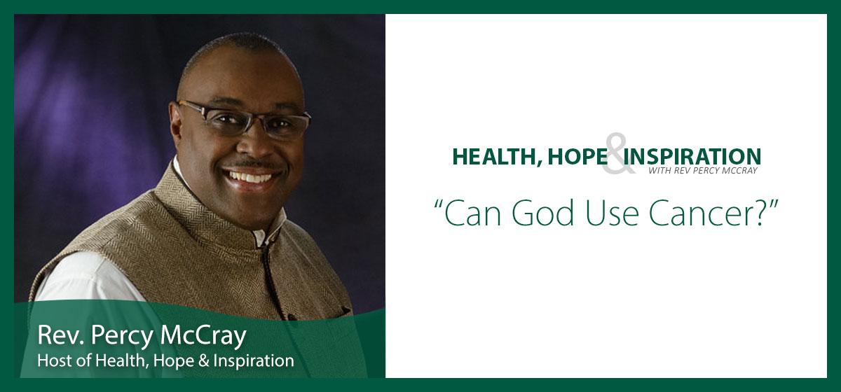 Can God Use Cancer?