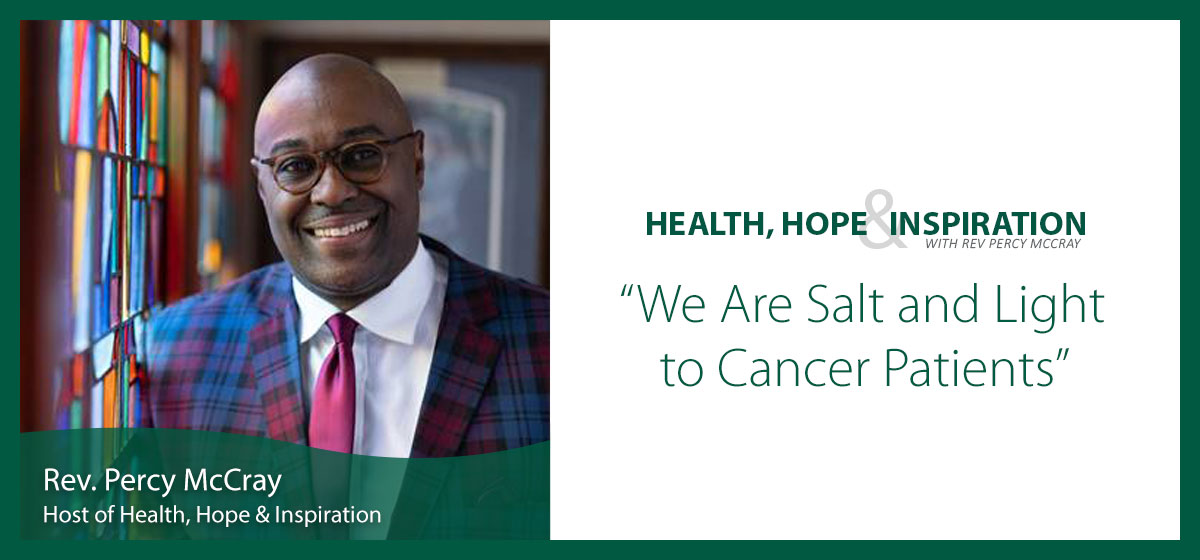 We Are Salt and Light to Cancer Patients