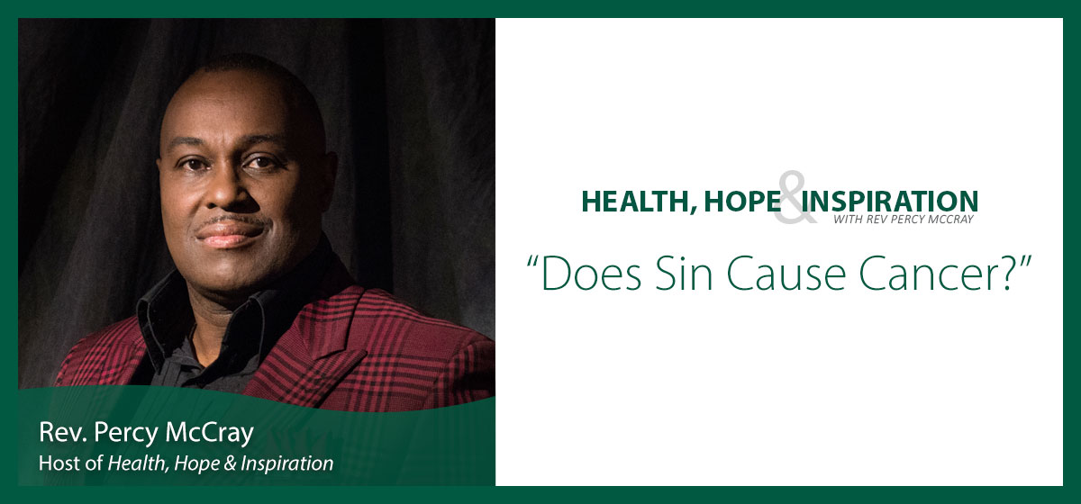 Does Sin Cause Cancer?