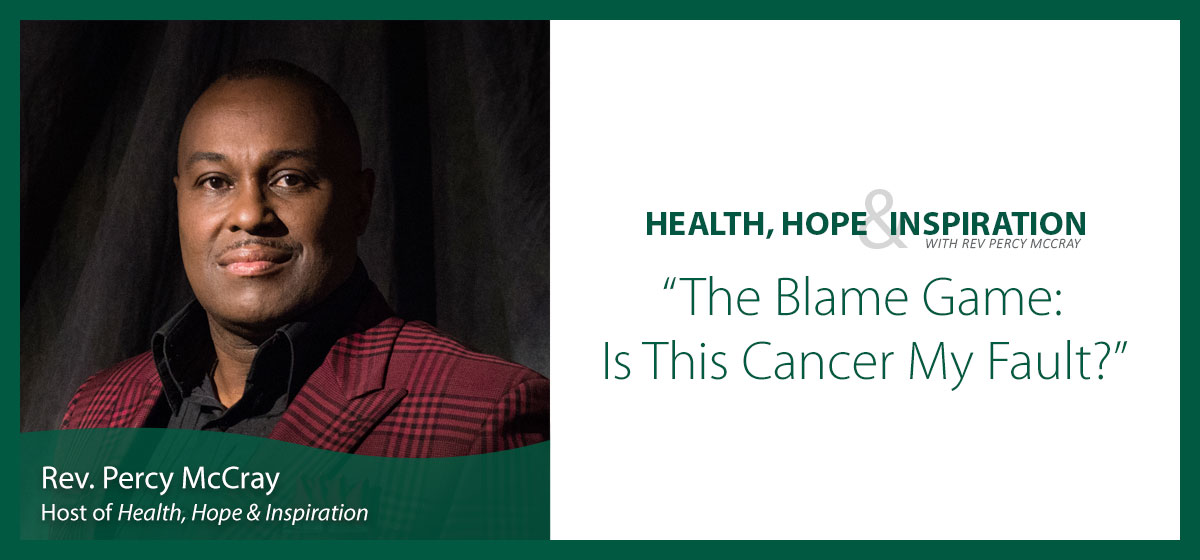The Blame Game: Is This Cancer My Fault?