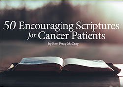 50 Encouraging Scriptures for Cancer Patients