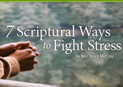 7 Scriptural Ways to Fight Stress