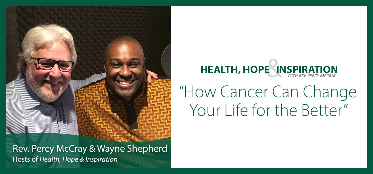 How Cancer Can Change Your Life for the Better