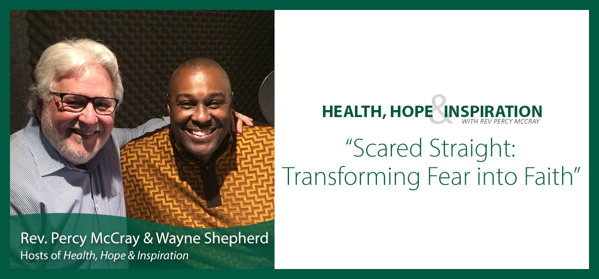 Scared Straight: Transforming Fear into Faith - Episode 241
