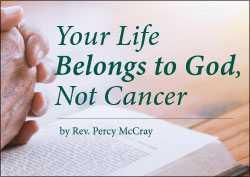 Your Life Belongs to God, Not Cancer