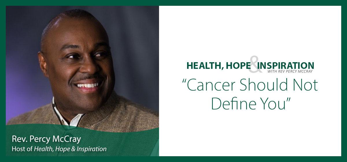 Cancer Should Not Define You