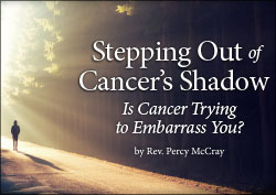 Stepping Out of Cancer's Shadow